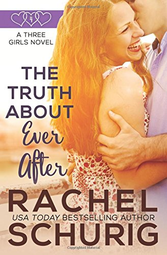 9781478258049: The Truth About Ever After: A Three Girls Book