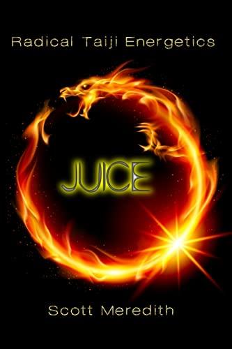 Juice: Radical Taiji Energetics: Meredith, Scott
