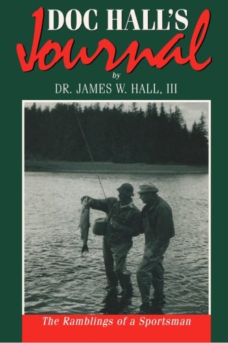 9781478261773: Doc Hall's Journal: The Ramblings of a Sportsman