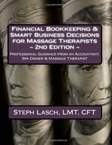 9781478262091: Financial Bookkeeping & Smart Business Decisions for Massage Therapists: Professional Guidance from an Accountant, Spa Owner & Massage Therapist