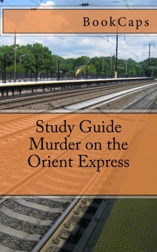 9781478262619: Murder on the Orient Express: A BookCaps Study Guide