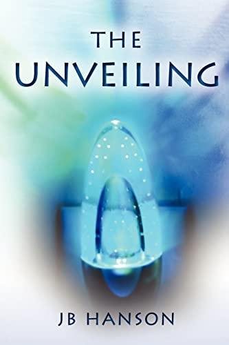 The Unveiling (Volume 1): Hanson, JB