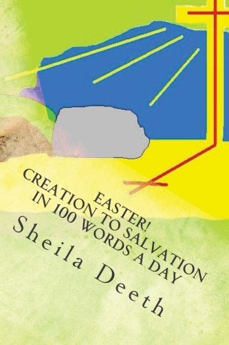 9781478263692: Easter! Creation to Salvation in 100 words a day: The Bible in 100 words a day (Volume 2)
