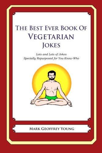 9781478264910: The Best Ever Book of Vegetarian Jokes: Lots and Lots of Jokes Specially Repurposed for You-Know-Who