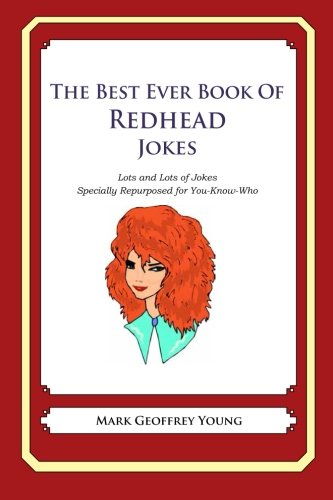 9781478264989: The Best Ever Book of Redhead Jokes: Lots and Lots of Jokes Specially Repurposed for You-Know-Who