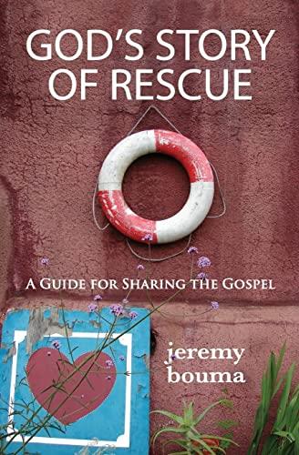 God's Story of Rescue: A Guide for: Bouma, Jeremy