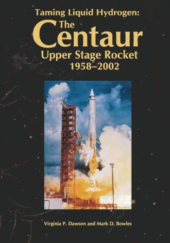9781478266532: Taming Liquid Hydrogen: The Centaur: Upper Stage Rocket, 1958-2002