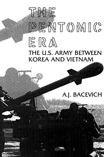 9781478267263: The Pentomic Era: The U.S. Army Between Korea and Vietnam