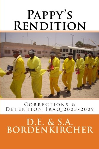 9781478267706: Pappy's Rendition: Iraq Corrections & Detention 2005-2009