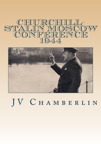 9781478267829: Churchill-Stalin Moscow Conference 1944: Top Secret