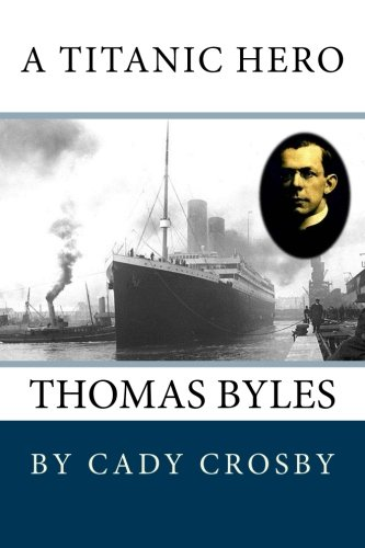 9781478268987: A Titanic Hero: Thomas Byles