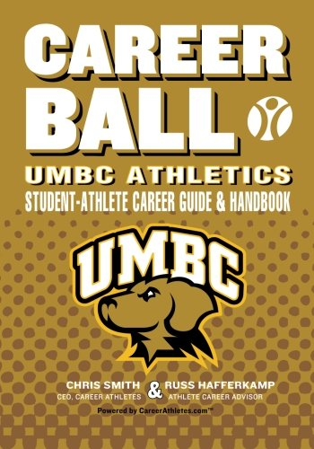 9781478269212: CareerBall: UMBC Athletics Student-Athlete Career Guide and Handbook: The Sport Athletes Play When They?re Through Playing Sports (Volume 1)