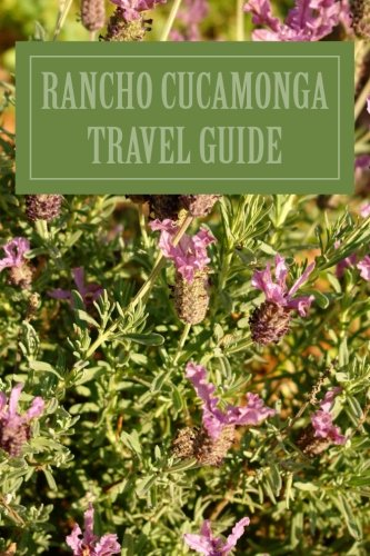 Rancho Cucamonga Travel Guide: Michael W. Moore