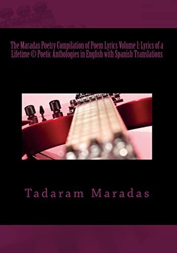 9781478271864: The Maradas Poetry Compilation of Poem Lyrics Volume I: Lyrics of a Lifetime © Poetic Anthologies in English with Spanish Translations