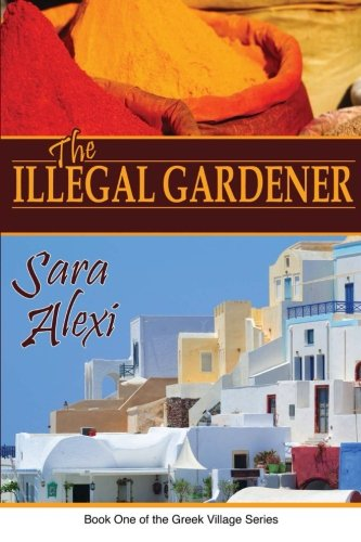 9781478272434: The Illegal Gardener: The Greek Village Series: 1