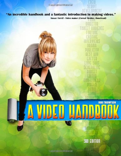 A Video Handbook: A complete guide to video making from development to distribution (9781478272991) by Thompson, Rob