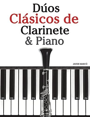 9781478275466: Dúos Clásicos de Clarinete & Piano: Piezas fáciles de Brahms, Vivaldi, Tchaikovsky y otros compositores (Spanish Edition)