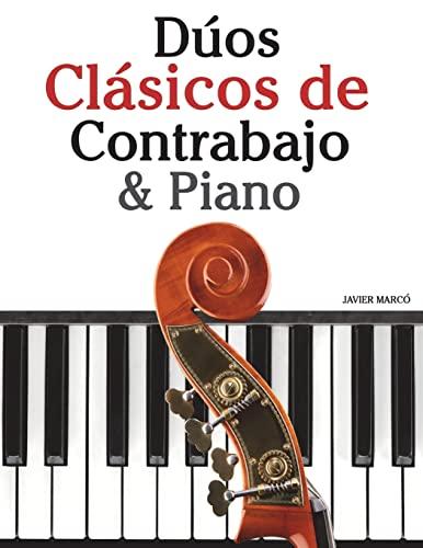 9781478275510: Dúos Clásicos de Contrabajo & Piano: Piezas fáciles de Beethoven, Mozart, Tchaikovsky y otros compositores
