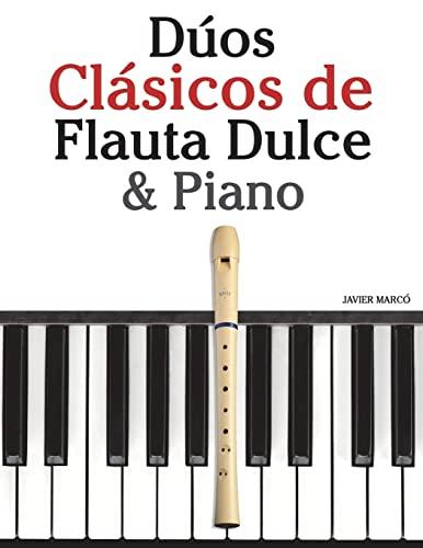 9781478275909: Dúos Clásicos de Flauta Dulce & Piano: Piezas fáciles de Brahms, Handel, Vivaldi y otros compositores (Spanish Edition)