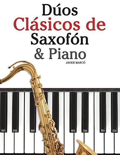 9781478275923: Dúos Clásicos de Saxofón & Piano: Piezas fáciles de Brahms, Vivaldi, Wagner y otros compositores
