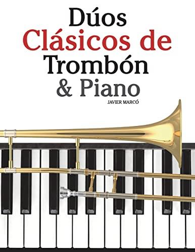 9781478275930: Dúos Clásicos de Trombón & Piano: Piezas fáciles de Bach, Strauss, Tchaikovsky y otros compositores (Spanish Edition)