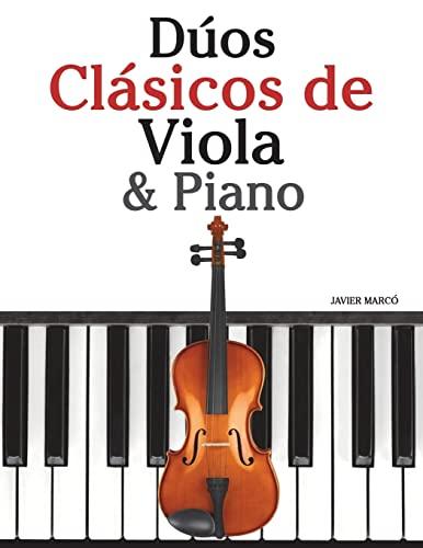 9781478276005: Dúos Clásicos de Viola & Piano: Piezas fáciles de Beethoven, Mozart, Tchaikovsky y otros compositores (Spanish Edition)
