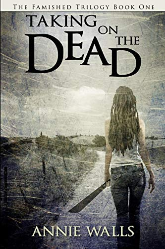 9781478276258: Taking on the Dead: The Famished Trilogy Book One (Volume 1)