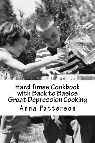 9781478276364: Hard Times Cookbook with Back to Basics Great Depression Cooking
