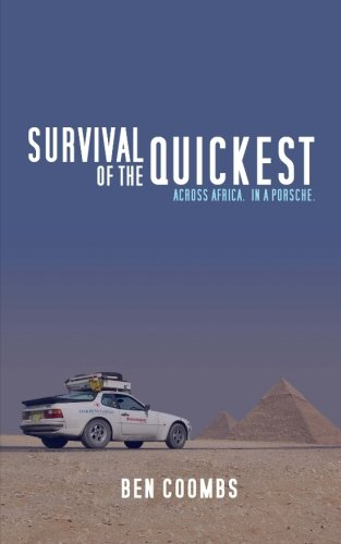 9781478279594: Survival of the Quickest: Across Africa. In a Porsche