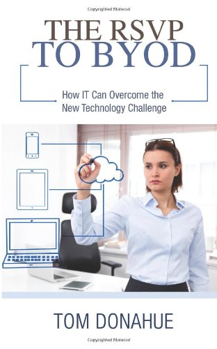 9781478279853: The RSVP to BYOD: How IT Can Overcome the New Technology Challenge