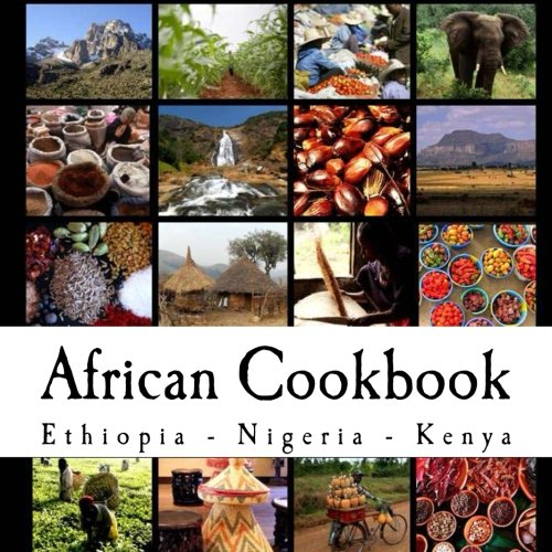 9781478280323: African Cookbook: Recipes from Ethiopia, Nigeria and Kenya