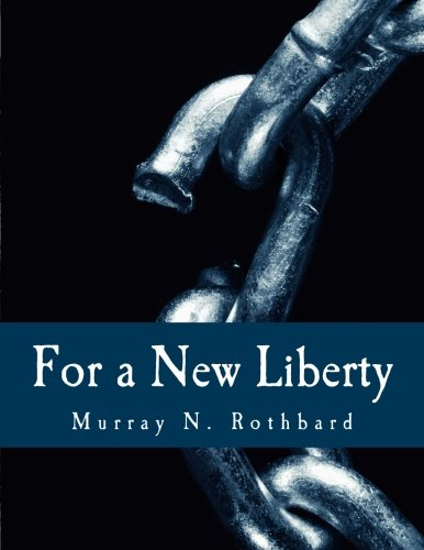 9781478280712: For a New Liberty (Large Print Edition): The Libertarian Manifesto