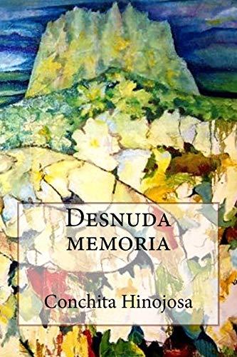 9781478280965: Desnuda memoria (Spanish Edition)