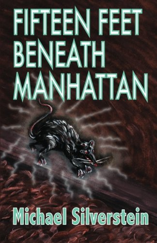 Fifteen Feet Beneath Manhattan (Volume 1) (9781478281993) by Michael Silverstein; Kay Wood