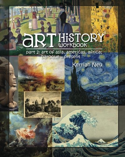 9781478282013: Art History Workbook Part 2: Asia, Americas and Africa; Baroque - Present (Volume 2)