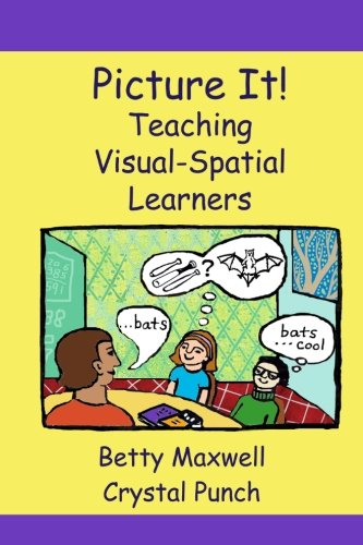 9781478282310: Picture It!: Teaching Visual-Spatial Learners: Volume 1