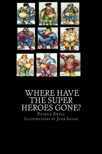 9781478283270: Where Have the Super Heroes Gone?
