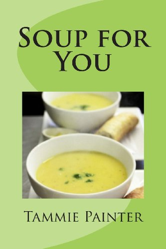 9781478283362: Soup for You: Simple & Healthy Soups You Can Make Into a Meal