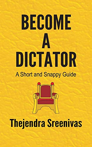 9781478284185: Become a Dictator - A Short and Snappy Guide