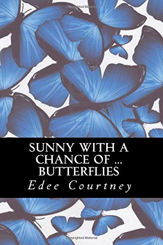 9781478285670: Sunny With a Chance of Butterflies (Volume 1)