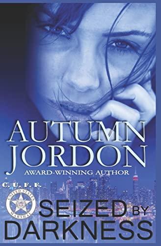 Seized By Darkness: The C.U.F. F. Team: Autumn Jordon