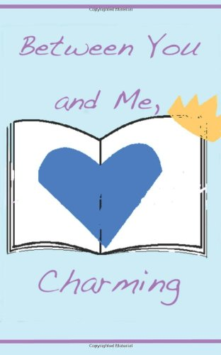 9781478286387: Between You and Me, Charming