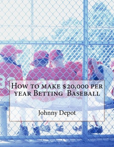 How to Make $20,000 Per Year Betting: Depot, Johnny