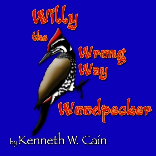9781478286493: Willy the Wrong Way Woodpecker