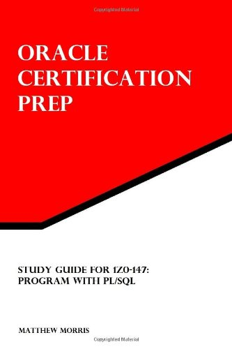 9781478287209: Study Guide for 1z0-147: Program with PL/SQL: Oracle Certification Prep