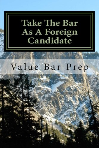 9781478287339: Take The Bar As A Foreign Candidate: Prepare For The California Bar Exam