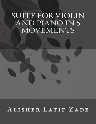 9781478287711: SUITE for Violin and Piano in 5 Movement