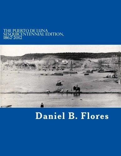 9781478287728: The Puerto de Luna Sesquicentennial Edition, 1862-2012
