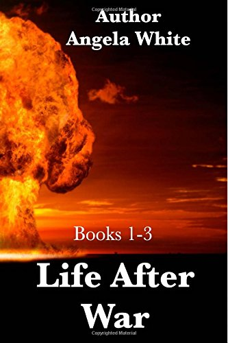 Life After War: Books 1-3: White, Angela