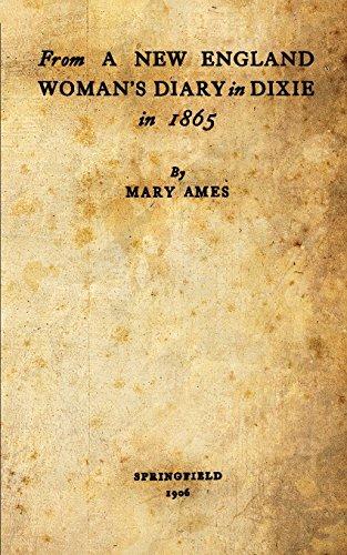 9781478288350: From A New England Woman's Diary In Dixie In 1865